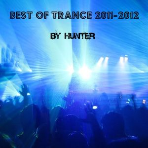 Best Of Trance Mix 2011-2012 by Hunter