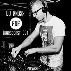 FDF - Thursdcast #054 (DJ KNOXX)
