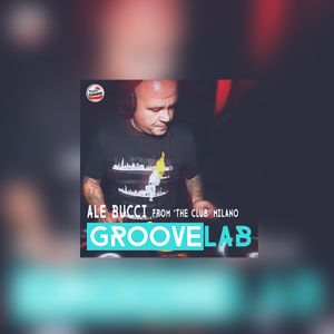 GrooveLab 05/06-01-2018 Ale Bucci from The Club - Milano