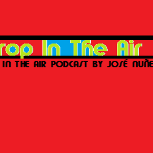 Drop In The Air Podcast 002