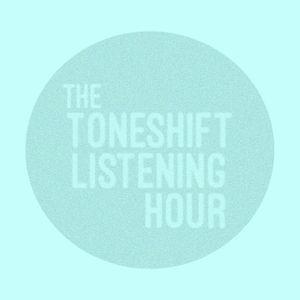The Toneshift Listening Hour 8