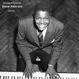 In memoriam Oscar Peterson, part one
