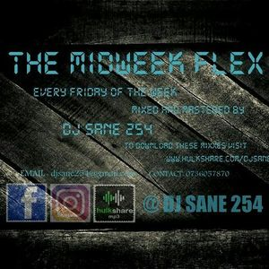 Dj Sane 254 - The Midweek Flex (Set 9)