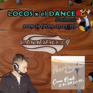 LOCOS x el DANCE Podcast 2019-19 by CHAKKO DJ (2019.05.25-31)