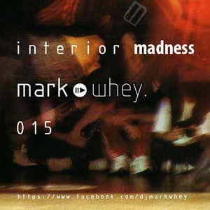 Mark Whey - Interior Madness 015 (House)