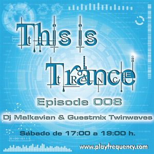 Dj Malkavian - This is Trance 008 (Guest Mix by Twinwaves)