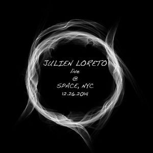 Julien Loreto Live at Space NY_12_26_2014