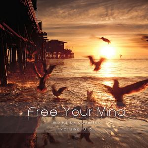 Free Your Mind vol.016 - mixed by cammiloo