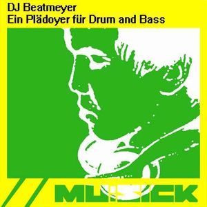 DJ Beatmeyer - Ein Plädoyer für Drum & Bass