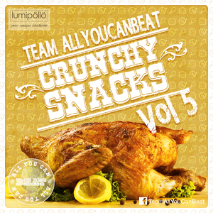 TEAM ALL YOU CAN BEAT- CRUNCHY SNACKS VOL.5
