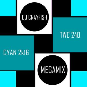 TWC 240 (2016) DJ Crayfish MIX 169 (CYAN 2k16 DANCE HITS)