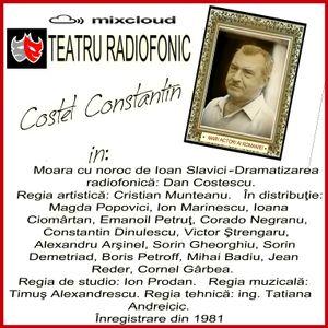 Teatru radiofonic -  Moara cu noroc de Ioan Slavici  - Dramatizarea radiofonică: Dan Costescu.