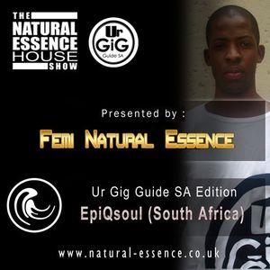 The Natural Essence House Show EP#111- Ur Gig Guide SA Edition: EpiQsoul