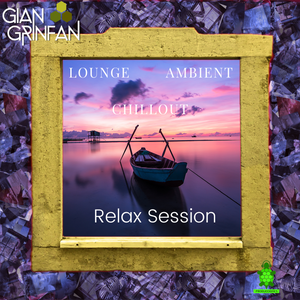 RELAX SESSION / Chillout -Lounge - Ambient / August 2020