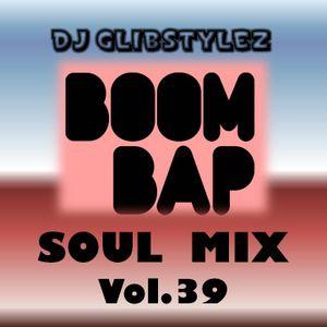 DJ GlibStylez - Boom Bap Soul Mix Vol.39 (Chilled Hip Hop & Soul)