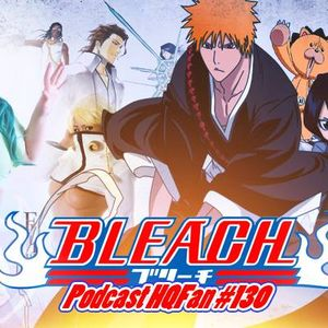 Podcast HQFan #130: Bleach