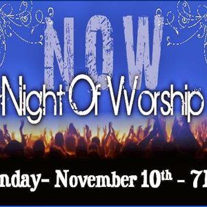 NIGHT OF WORSHIP - November 10, 2013