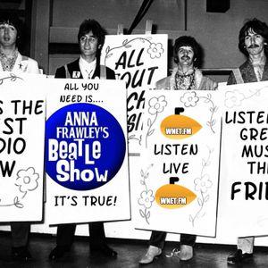 Some fabulous music on Anna Frawley's Beatle Show on Radio Wnet.