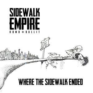 Sidewalk Empire - Where The Sidewalk Ended.