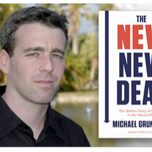 "Conversations:  Author/Journalist Michael Grunwald on the ""New New Deal"""