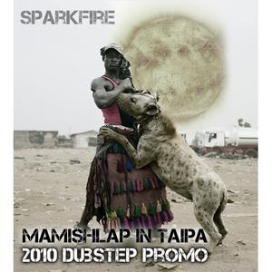 Mamishlap in taipa - Sparkfire 2010 Dubstep promo