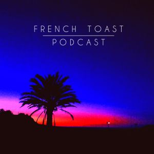 JL Corona - French Toast Podcast Vol. 1