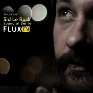 Sid Le Rock - Sound of Berlin / FluxFM Podcast Mix