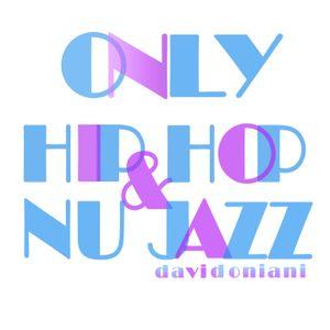 David Oniani - ONLY HIP HOP & NU JAZZ(volume 4)