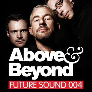 Future Sound 004 :: Above & Beyond