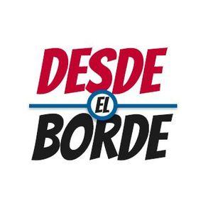 DESDE EL BORDE 04-03-2015