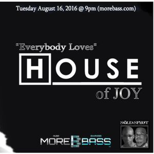 House Of JOY with Sole & Spirit (8.16.16)
