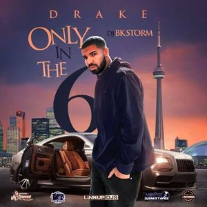 Drake - Only In The 6 Mixed By DJ BkStorm