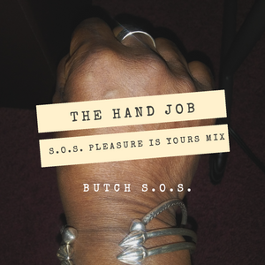 The Hand Job (S.O.S. Pleasure Is Yours Mix)