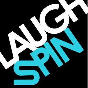 Laughspin Podcast Episode #5