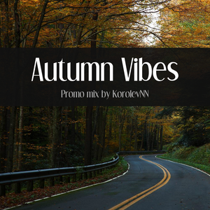 Autumn Vibes Promo mixed by KorolevNN