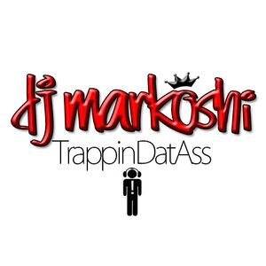 DJ Markoshi - Trappin Dat Ass