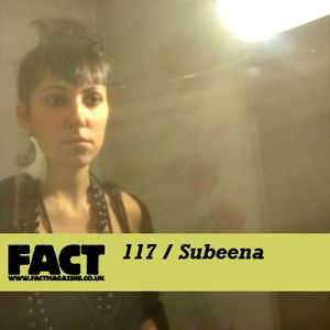FACT Mix 117: Subeena