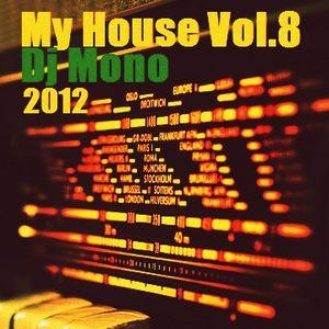 Dj Mono - My House Vol.8 2012 (Deep)