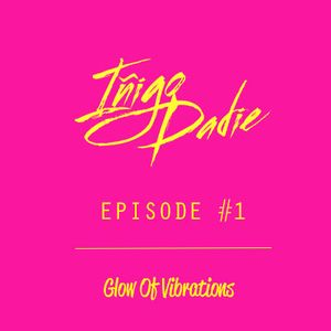 """ Glow Of Vibrations "" Episode #1"