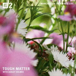 Tough Matter w/ Ashley Holmes - 12th June 2021