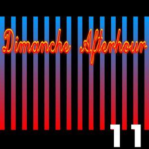Dimanche Afterhour 11