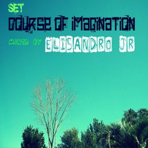 SET COURSE of IMAGINATION - mixed by ELISANDRO JR