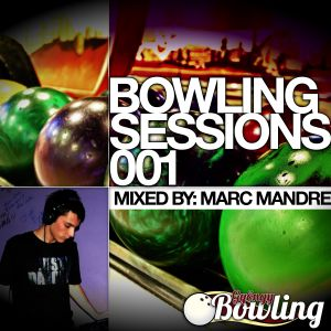 Bowling Sessions 01 mixed by Marc Mandre