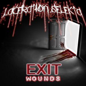 Laceration Selekta - Exit Wounds