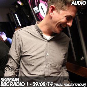 Skream – BBC Radio 1 – 29/08/14 [Final Friday Show]