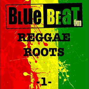 Bluebeat FM Reggae Roots in Session -1-