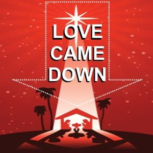 Love Came Down - Peter Hamlett - 18th December