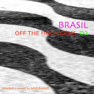 BRAZILIAN OFF THE HOOK GEMS 02 - 2015
