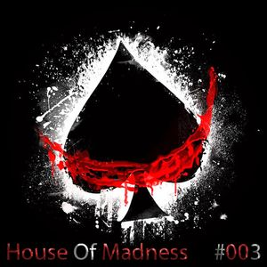 HOUSE OF MADNESS #003