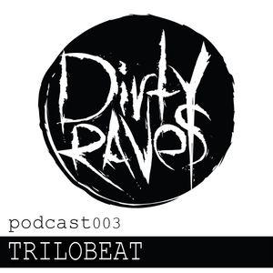 [DR003] Trilobeat - Dirty Raves Podcast 003